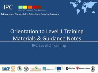 Orientation to Level 1 Training Materials & Guidance Notes