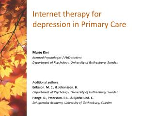Internet therapy for depression in Primary Care Marie  Kivi licensed Psychologist / PhD-student