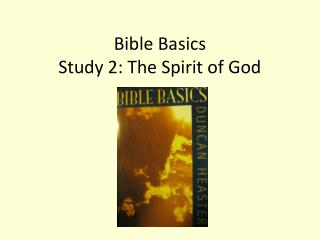 Bible Basics Study  2: The Spirit of God