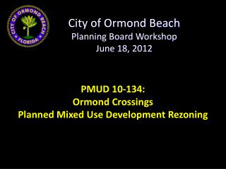City of Ormond Beach Planning Board Workshop June 18, 2012