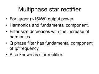 Multiphase star rectifier