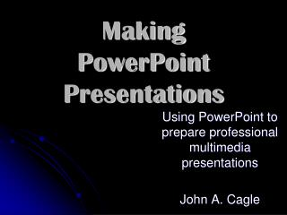 Making PowerPoint Presentations