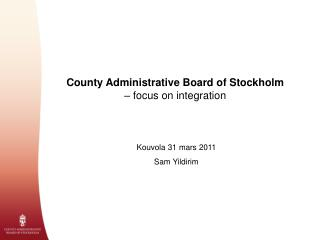 County Administrative Board of Stockholm – focus on integration