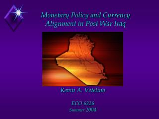 Monetary Policy and Currency Alignment in Post War Iraq