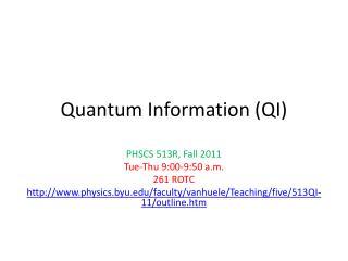 Quantum Information (QI)