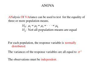 AN alysis O f  VA riance can be used to test  for the equality of three or more population means.
