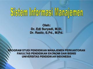 Oleh:  Dr . Edi Suryadi, M.Si. Dr.  Rasto, S.Pd., M.Pd.