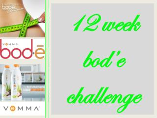12 week bod'e challenge