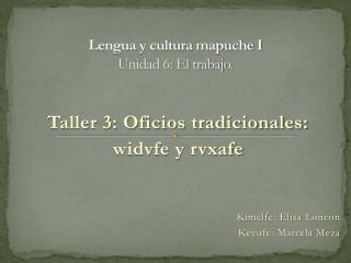 Lengua y cultura mapuche I Unidad 6: El trabajo.
