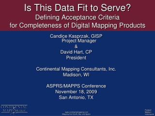 Candice Kasprzak, GISP Project Manager  &  David Hart, CP President