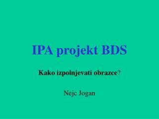 IPA projekt BDS