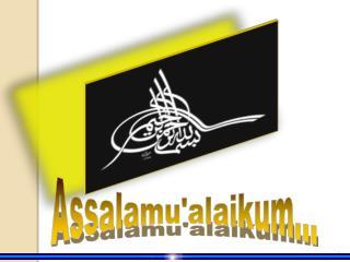 Assalamu'alaikum...