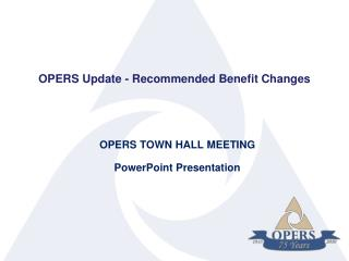 OPERS TOWN HALL MEETING PowerPoint Presentation