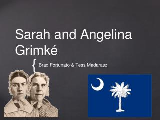 Sarah and Angelina Grimk�