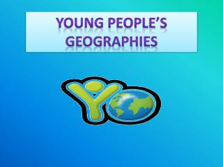 Young People's  Geographies