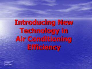 Introducing New Technology in  Air Conditioning Efficiency