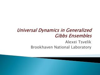 Universal Dynamics in Generalized Gibbs Ensembles
