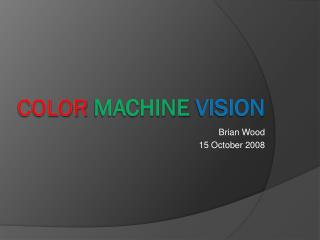 Color Machine Vision
