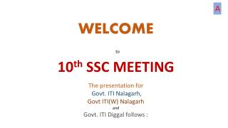 WELCOME to 10 th  SSC MEETING