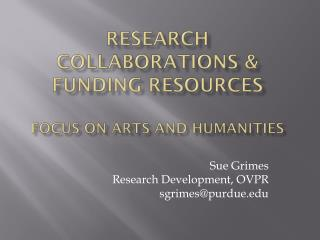 Research  Collaborations & Funding Resources Focus on Arts and Humanities
