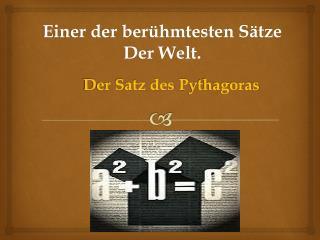 Der Satz des  P ythagoras