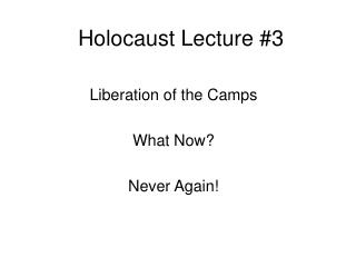 Holocaust Lecture #3