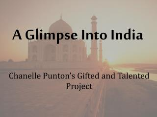 A Glimpse Into India