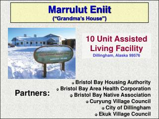 "Marrulut Eniit (""Grandma's House"")"