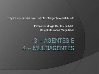 3 – Agentes e  4 –  Multiagentes