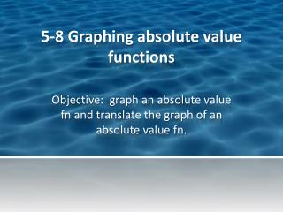 5-8 Graphing absolute value functions