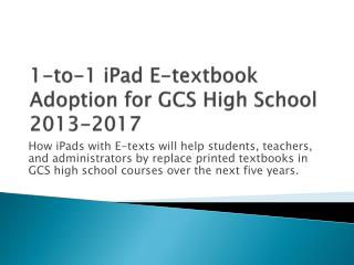 1-to-1  iPad  E-textbook Adoption for GCS High School 2013-2017