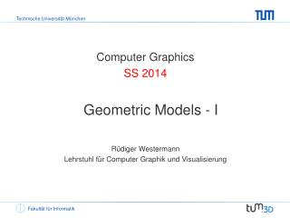 Computer Graphics SS  2014 Geometric Models - I