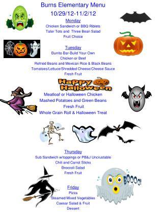 Burns Elementary Menu 10/29/12-11/2/12 Monday Chicken Sandwich or BBQ Riblets
