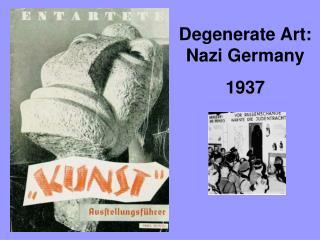 Degenerate Art: Nazi Germany 1937