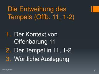 Die Entweihung des Tempels (Offb. 11, 1-2)