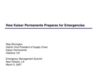 Skip Skivington Interim Vice President of Supply Chain Kaiser Permanente Oakland, CA