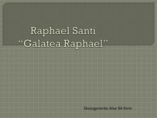 "Raphael  Santi ""Galatea Raphael"""