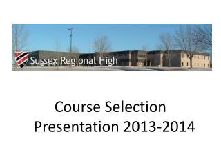 Course Selection Presentation 2013-2014