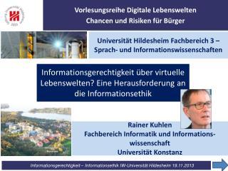 Rainer Kuhlen Fachbereich Informatik und Informations-wissenschaft Universit�t Konstanz