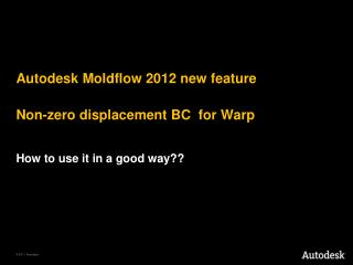 Non-zero displacement BC  for  Warp