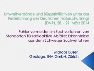 Marcos  Buser, Geologe ,  INA GmbH, Zürich