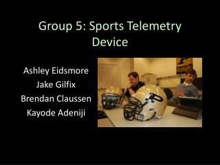 Group 5: Sports Telemetry Device