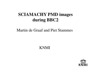 SCIAMACHY PMD images  during BBC2