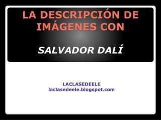 LA DESCRIPCIÓN DE IMÁGENES CON SALVADOR DALÍ