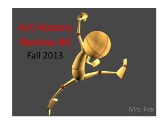 Art History  Review #4 Fall 2013