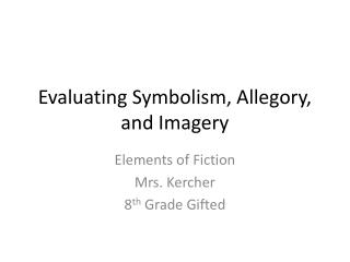 Evaluating Symbolism, Allegory, and Imagery