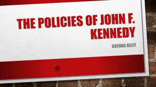 The policies of John F. Kennedy