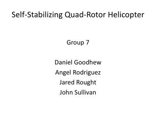 Self-Stabilizing Quad-Rotor Helicopter
