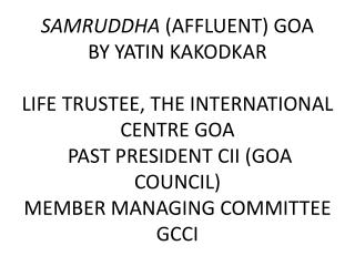 OVERVIEW OF PRESENTATION:  SAMRUDDHA  ( AFFLUENT) GOA
