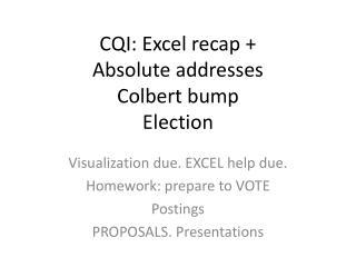 CQI: Excel recap + Absolute addresses Colbert bump Election
